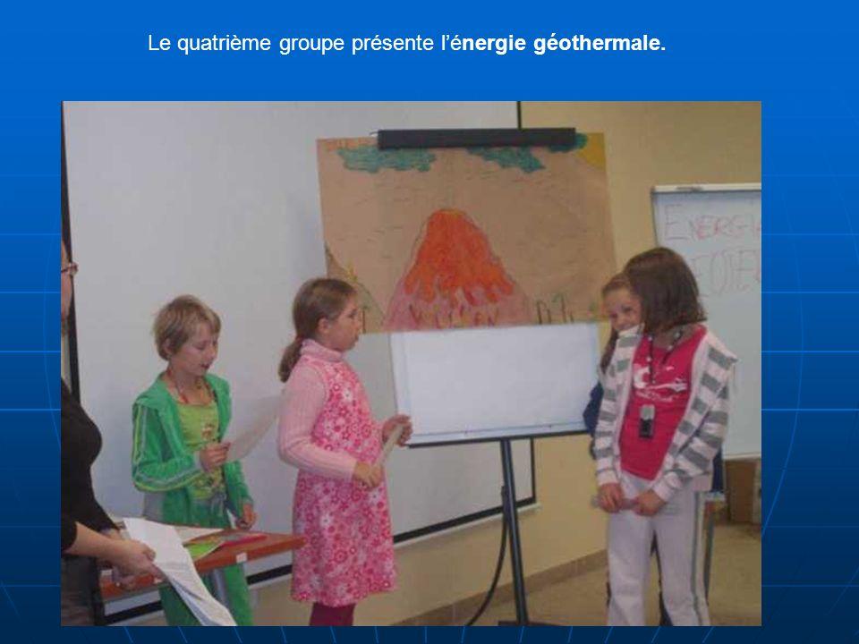 Le quatrième groupe présente lénergie géothermale.