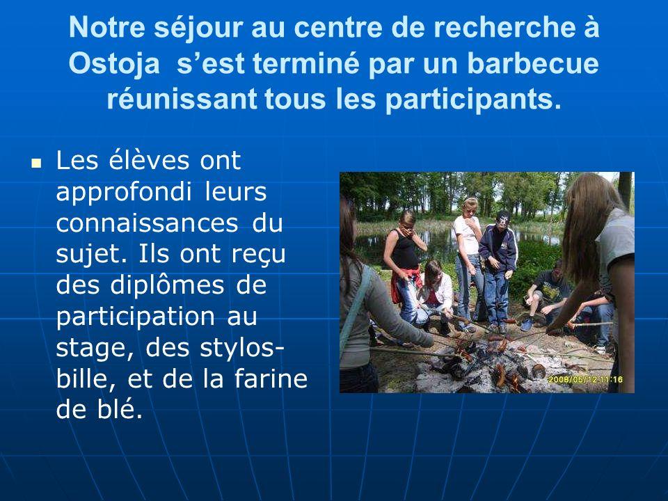 Notre séjour au centre de recherche à Ostoja sest terminé par un barbecue réunissant tous les participants.