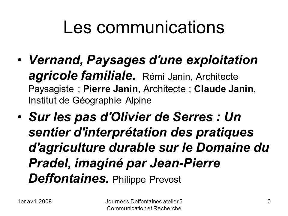 1er avril 2008Journées Deffontaines atelier 5 Communication et Recherche 3 Les communications Vernand, Paysages d une exploitation agricole familiale.
