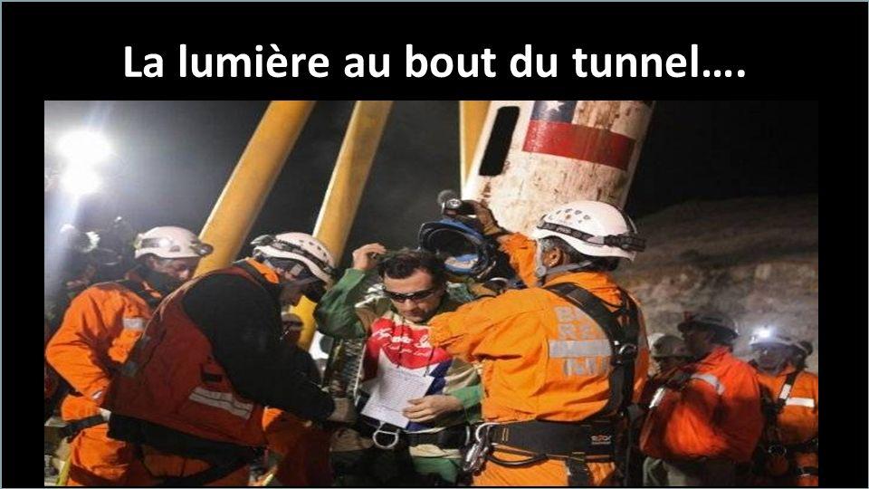 La lumière au bout du tunnel….