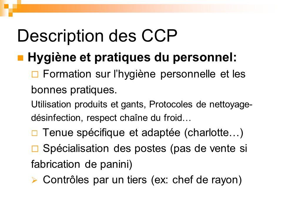 Description des CCP Hygiène et pratiques du personnel: Formation sur lhygiène personnelle et les bonnes pratiques. Utilisation produits et gants, Prot