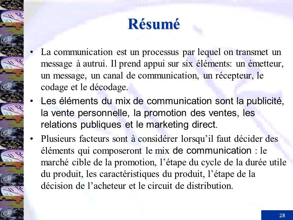 28 Résumé La communication est un processus par lequel on transmet un message à autrui. Il prend appui sur six éléments: un émetteur, un message, un c