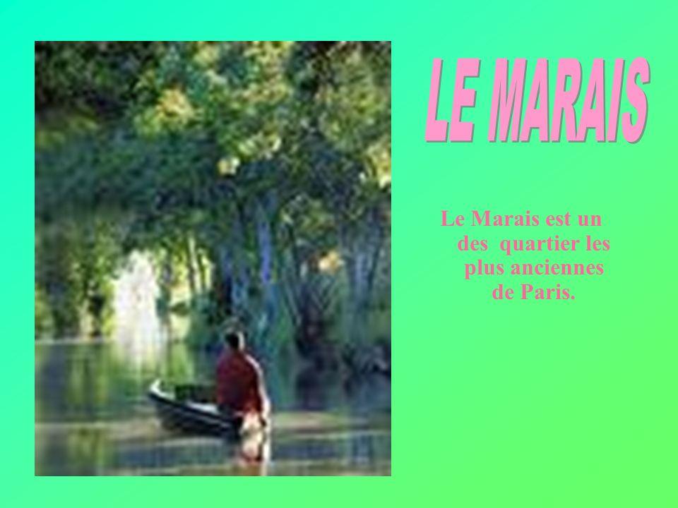 Le Marais est un des quartier les plus anciennes de Paris.