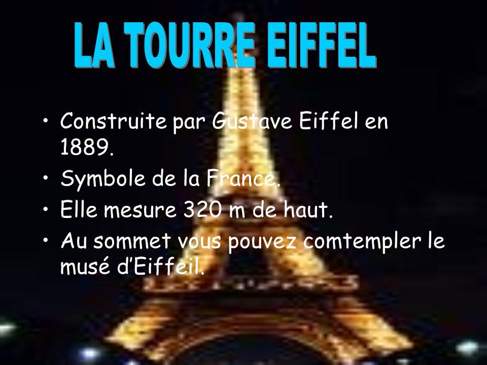Construite par Gustave Eiffel en 1889. Symbole de la France.