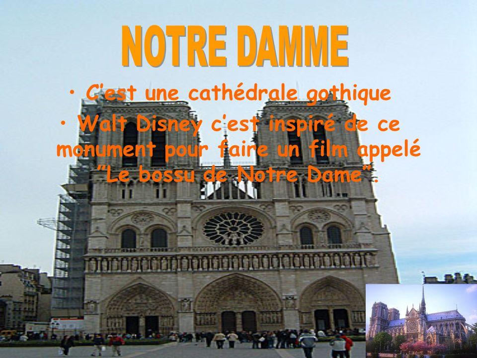 Cest une cathédrale gothique Walt Disney cest inspiré de ce monument pour faire un film appelé Le bossu de Notre Dame.