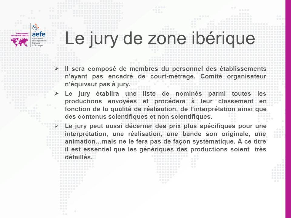 Le jury de zone ibérique Il sera composé de membres du personnel des établissements nayant pas encadré de court-métrage. Comité organisateur néquivaut