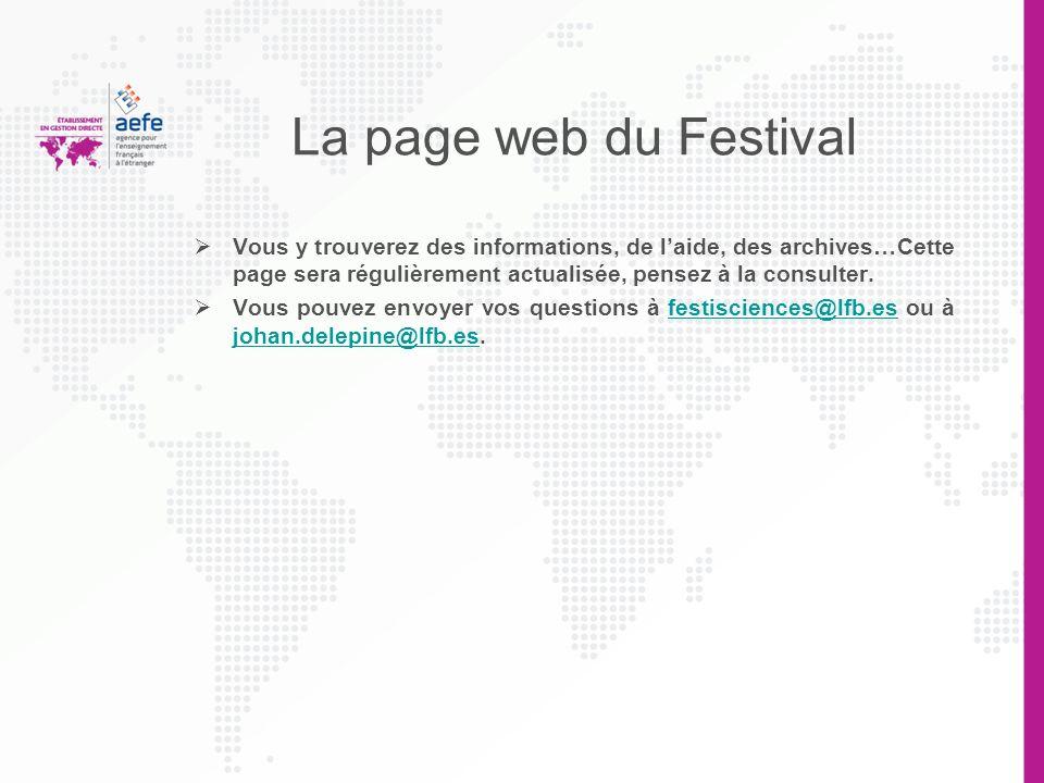 La page web du Festival Vous y trouverez des informations, de laide, des archives…Cette page sera régulièrement actualisée, pensez à la consulter. Vou