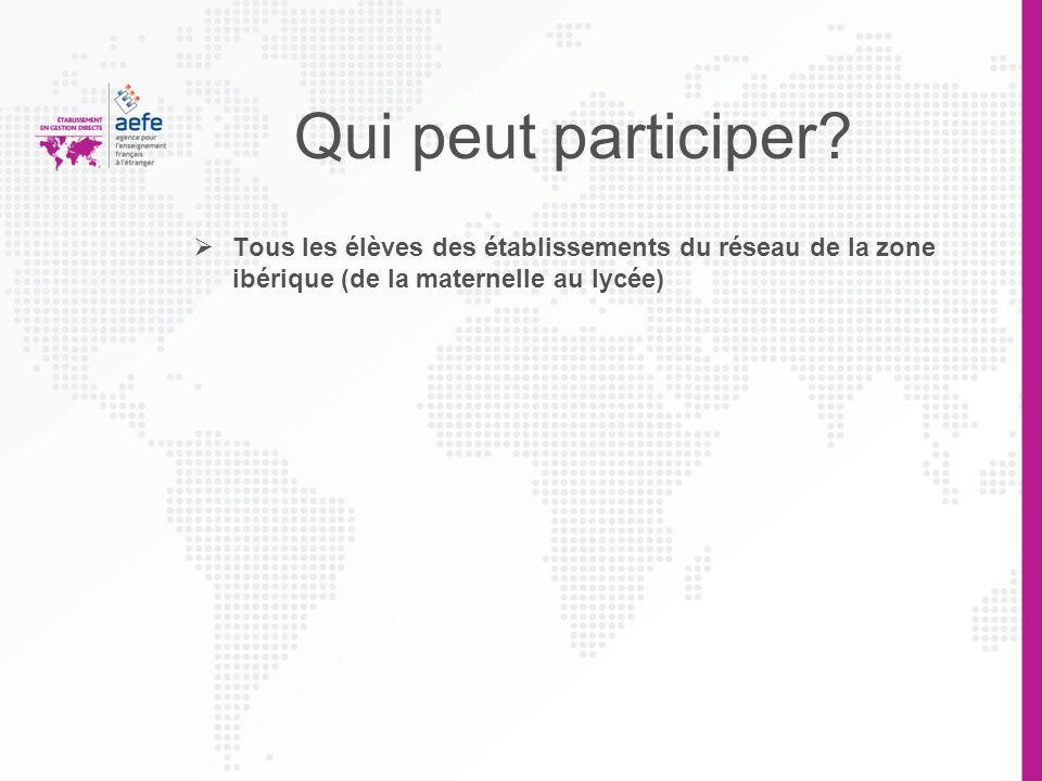 Qui peut participer? Tous les élèves des établissements du réseau de la zone ibérique (de la maternelle au lycée)