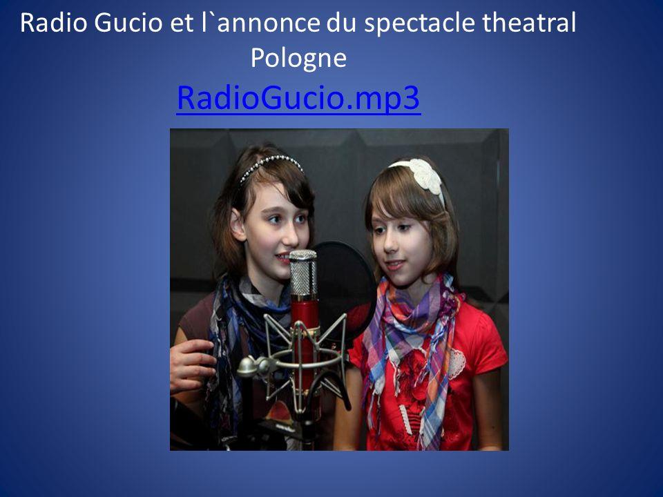 Radio Gucio et l`annonce du spectacle theatral Pologne RadioGucio.mp3 RadioGucio.mp3