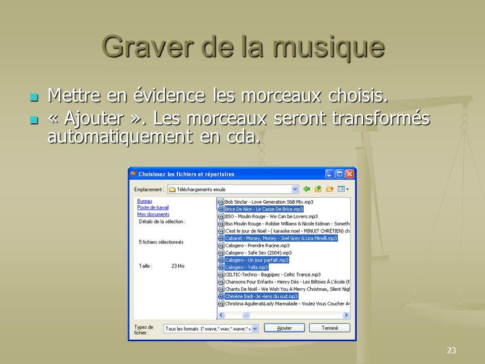 23 Graver de la musique Mettre en évidence les morceaux choisis.