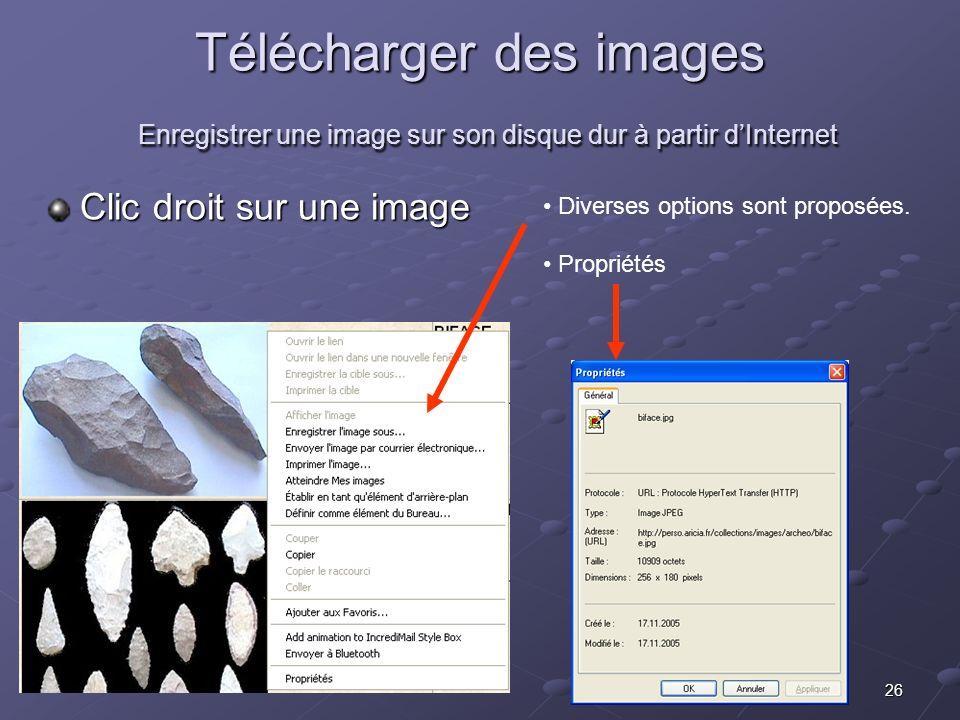 26 Télécharger des images Enregistrer une image sur son disque dur à partir dInternet Clic droit sur une image Diverses options sont proposées.