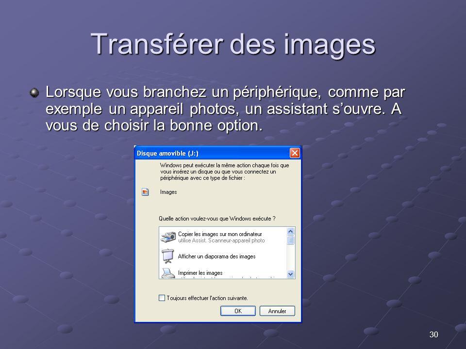 30 Transférer des images Lorsque vous branchez un périphérique, comme par exemple un appareil photos, un assistant souvre.