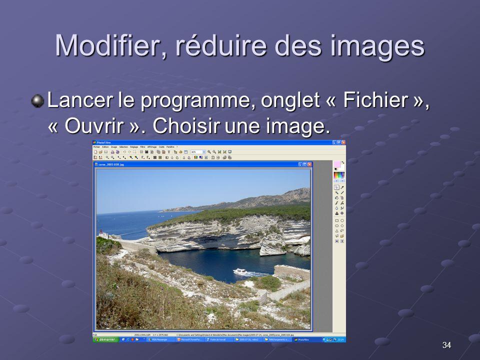 34 Modifier, réduire des images Lancer le programme, onglet « Fichier », « Ouvrir ».