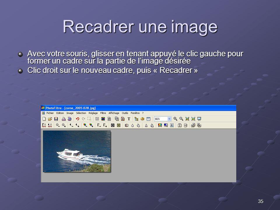 35 Recadrer une image Avec votre souris, glisser en tenant appuyé le clic gauche pour former un cadre sur la partie de limage désirée Clic droit sur le nouveau cadre, puis « Recadrer »