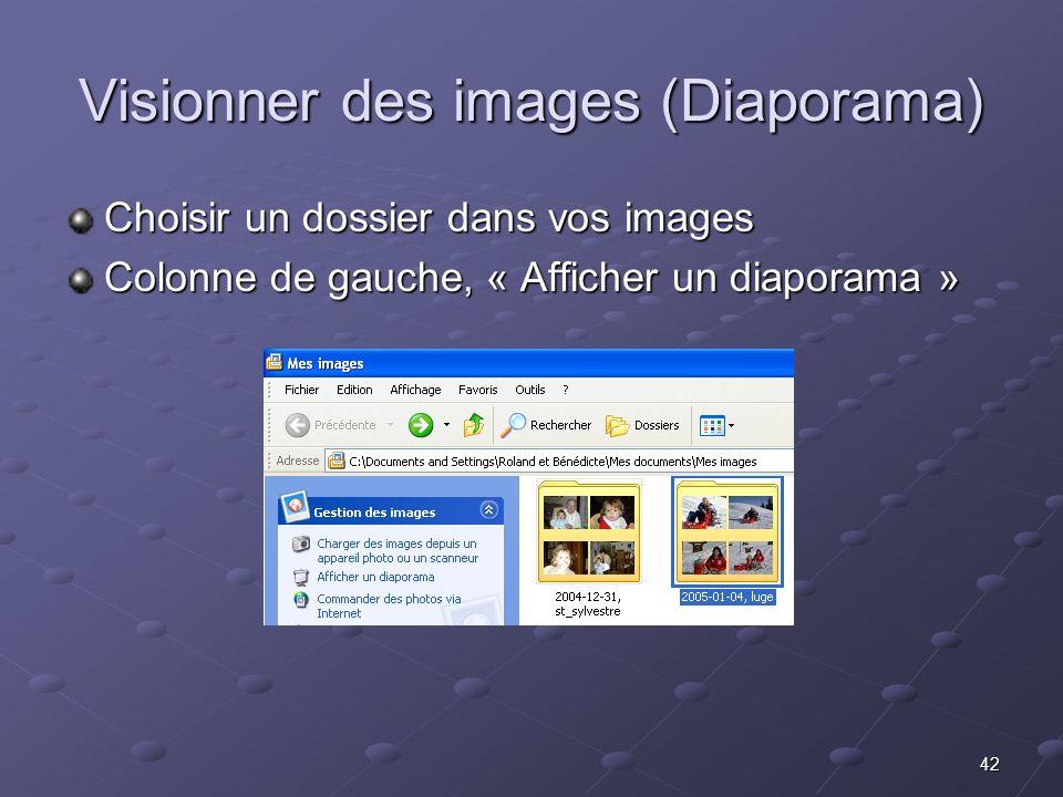42 Visionner des images (Diaporama) Choisir un dossier dans vos images Colonne de gauche, « Afficher un diaporama »