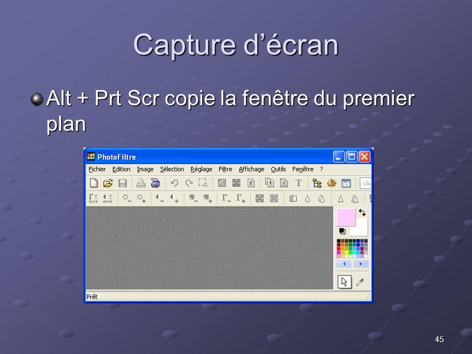 45 Capture décran Alt + Prt Scr copie la fenêtre du premier plan