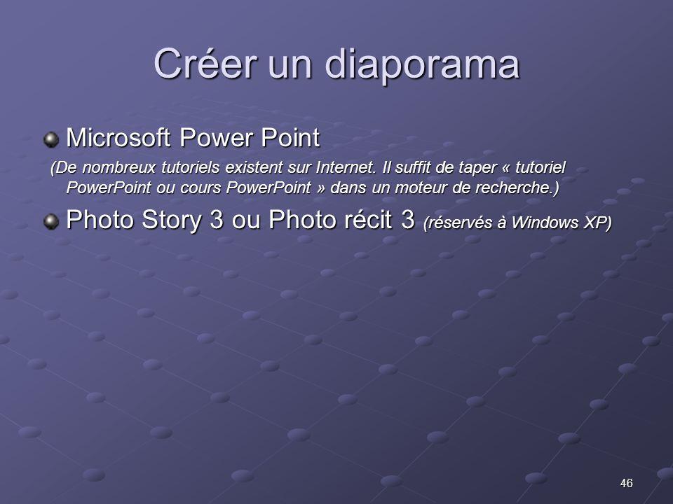 46 Créer un diaporama Microsoft Power Point (De nombreux tutoriels existent sur Internet.