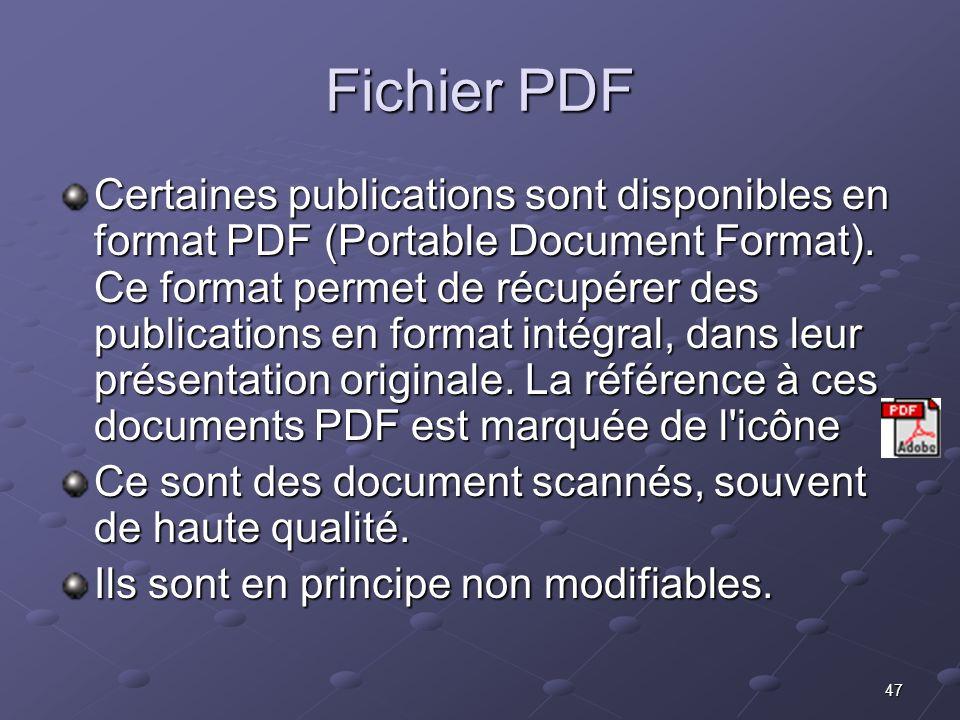 47 Fichier PDF Certaines publications sont disponibles en format PDF (Portable Document Format).
