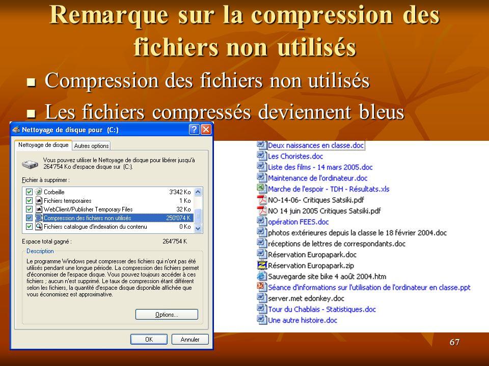 67 Remarque sur la compression des fichiers non utilisés Compression des fichiers non utilisés Compression des fichiers non utilisés Les fichiers compressés deviennent bleus Les fichiers compressés deviennent bleus