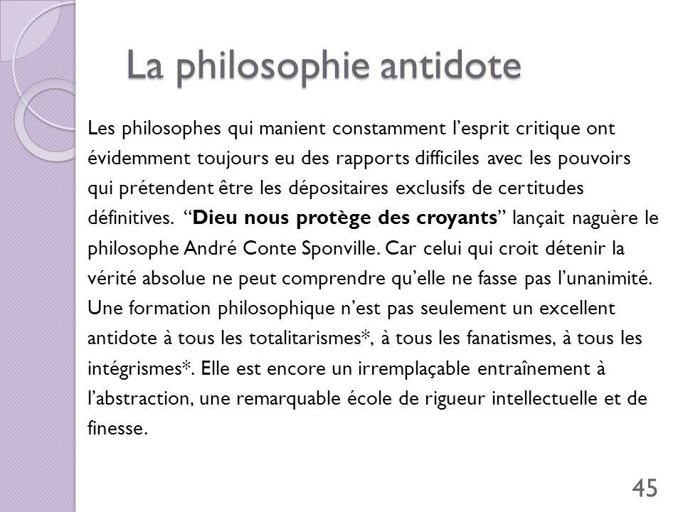 La philosophie antidote La philosophie antidote Les philosophes qui manient constamment lesprit critique ont évidemment toujours eu des rapports diffi