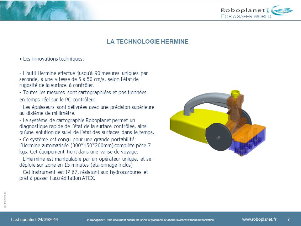 RP.P-EN.V1.06 F OR A SAFER WORLD © Roboplanet - this document cannot be used, reproduced or communicated without authorization www.roboplanet.fr LA TE