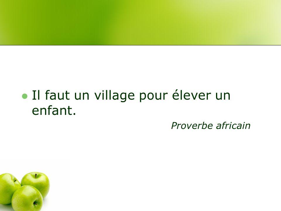 Il faut un village pour élever un enfant. Proverbe africain