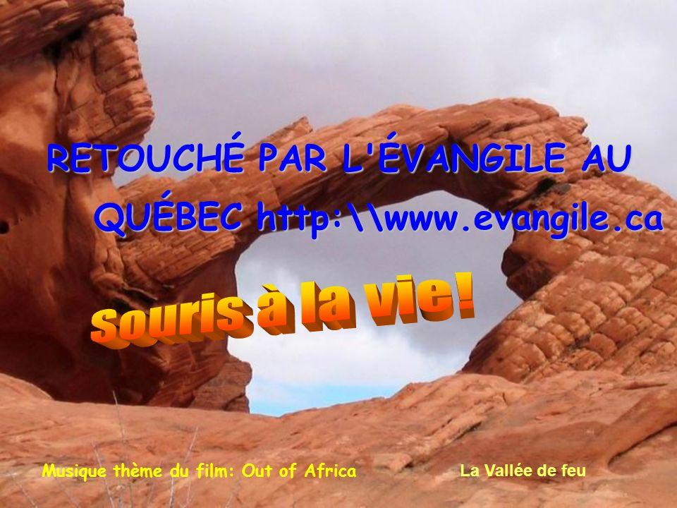 RETOUCHÉ PAR L ÉVANGILE AU QUÉBEC http:\\www.evangile.ca QUÉBEC http:\\www.evangile.ca La Vallée de feu Musique thème du film: Out of Africa