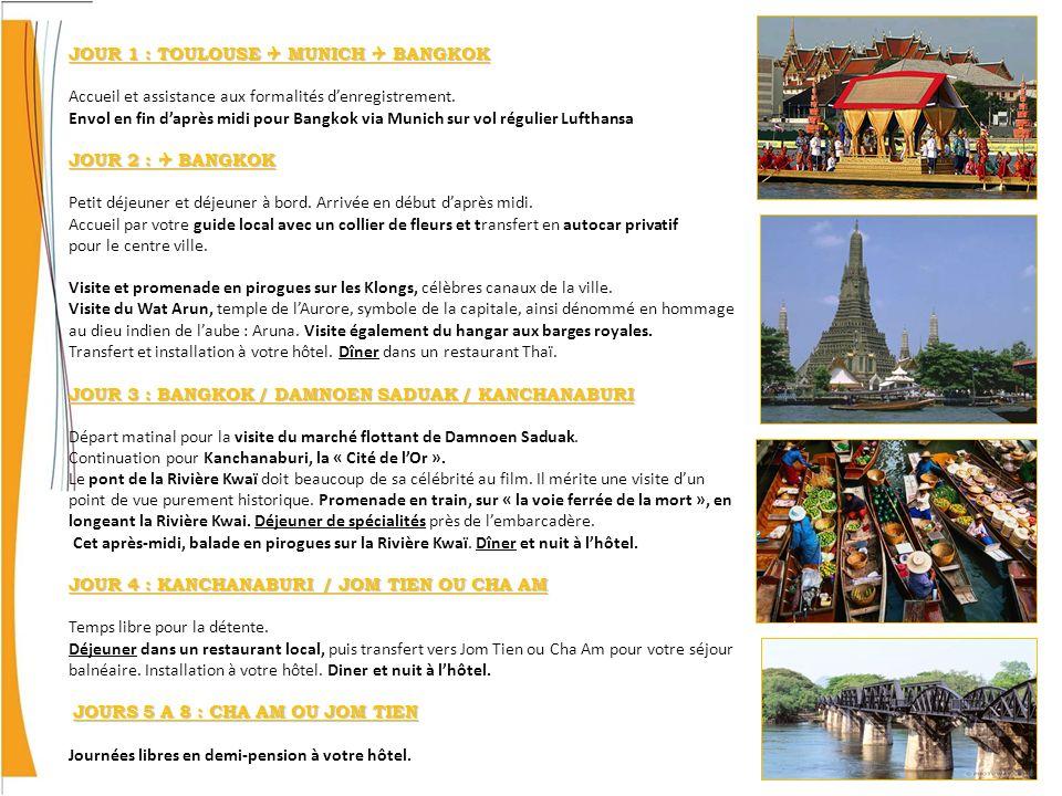 JOUR 9 : CHA AM OU JOM TIEN / BANGKOK FRANKFORT Petit-déjeuner Matinée et déjeuner libres.