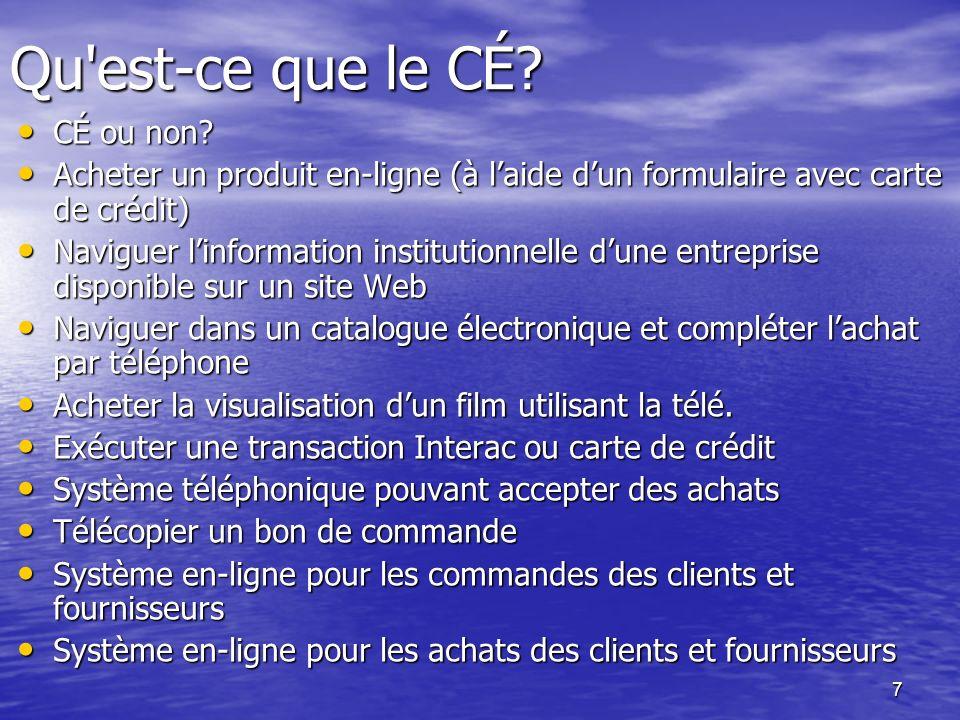 7 Qu est-ce que le CÉ. CÉ ou non. CÉ ou non.