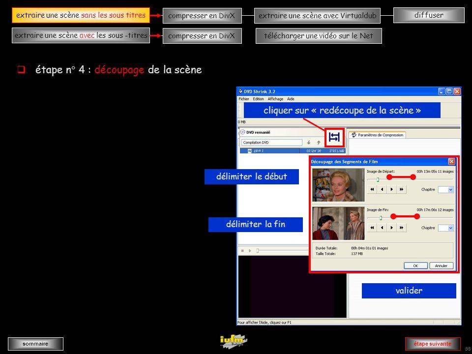 institutionnelles Didier ATTICA diffuserextraire une scène sans les sous -titres sommaire extraire une scène avec les sous -titres compresser en DivXextraire une scène avec Virtualdub compresser en DivXtélécharger une vidéo sur le Net GB AAAAAAAAAAAAA AAAAAAAAAAAAAA AAAAAAAAAAAAAAAAAAAAAA AAAAAAAAAAAAAAAAAAAAAvvvvvvvvvvvvvvvvA cliquer sur « redécoupe de la scène » délimiter le début délimiter la fin valider AAAAAAAAAAAAAA extraire une scène sans les sous titres étape suivante étape n° 4 : découpage de la scène