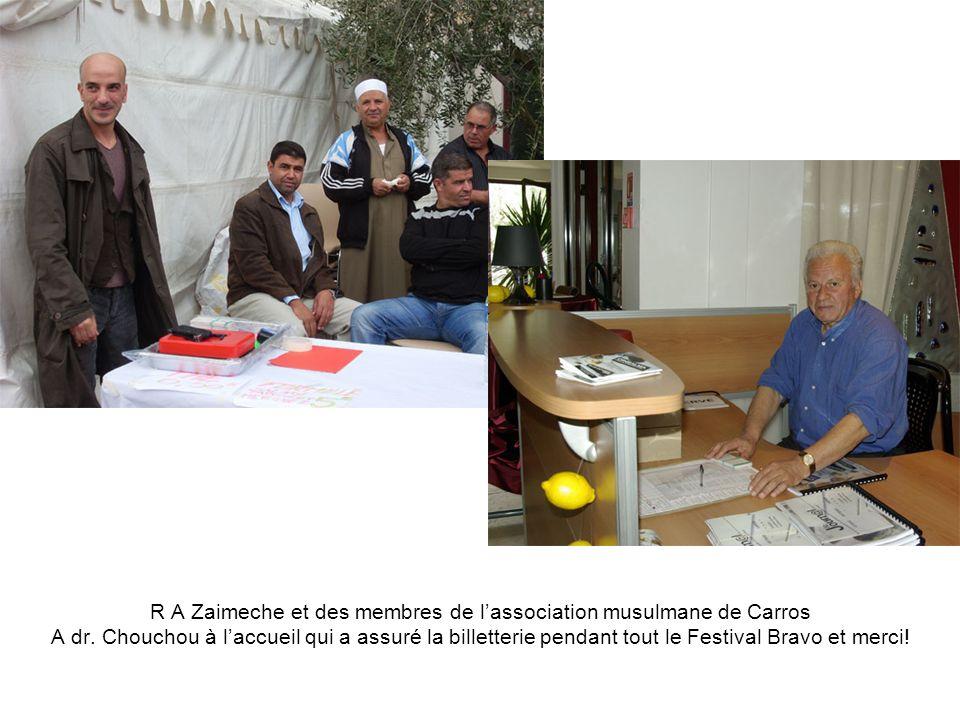 R A Zaimeche et des membres de lassociation musulmane de Carros A dr. Chouchou à laccueil qui a assuré la billetterie pendant tout le Festival Bravo e