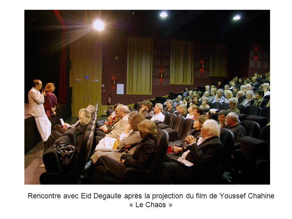 Rencontre avec Eid Degaulle après la projection du film de Youssef Chahine « Le Chaos »