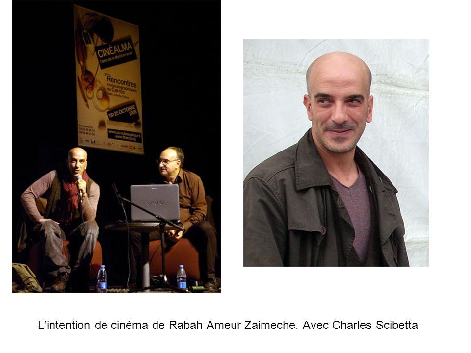 Lintention de cinéma de Rabah Ameur Zaimeche. Avec Charles Scibetta