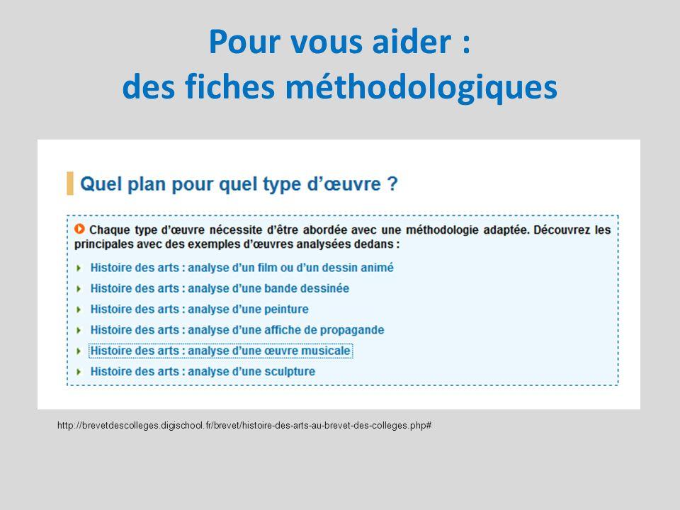 Pour vous aider : des fiches méthodologiques http://brevetdescolleges.digischool.fr/brevet/histoire-des-arts-au-brevet-des-colleges.php#