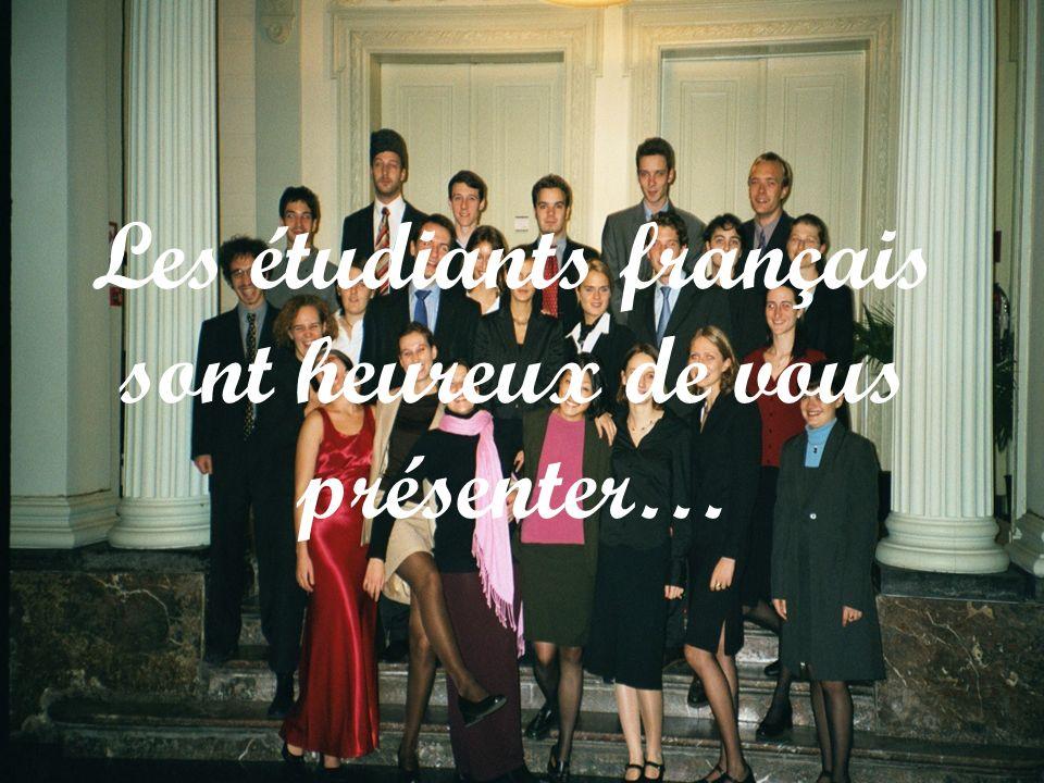Les étudiants français sont heureux de vous présenter…