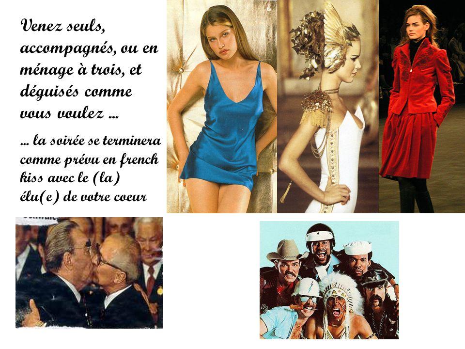 Venez seuls, accompagnés, ou en ménage à trois, et déguisés comme vous voulez......