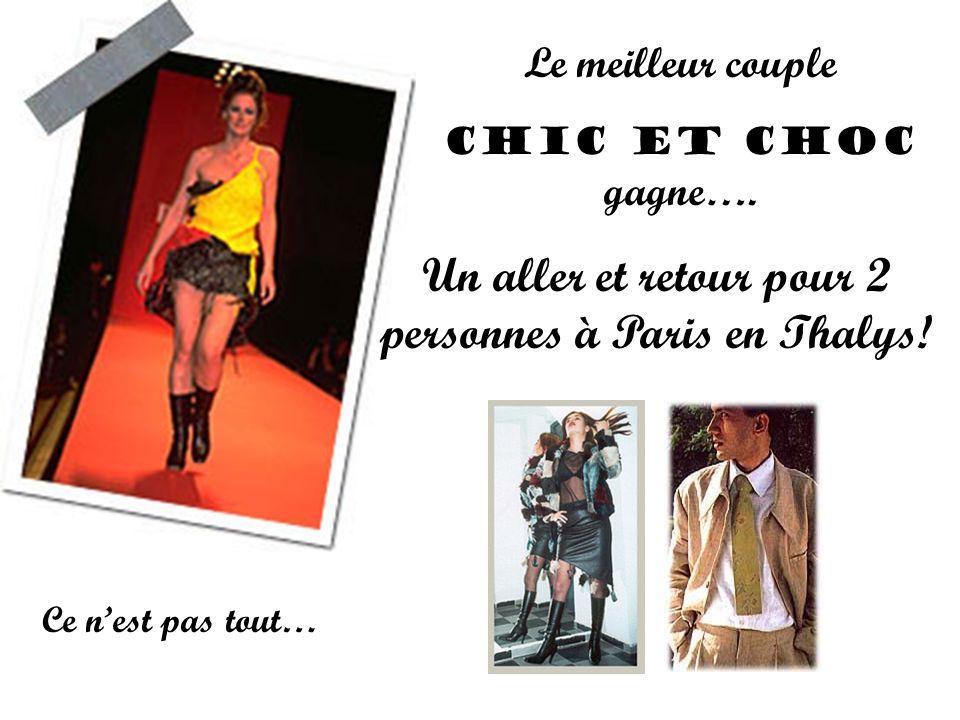 Le meilleur couple CHIC et CHOC gagne….Un aller et retour pour 2 personnes à Paris en Thalys.