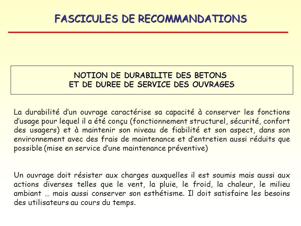 FASCICULES DE RECOMMANDATIONS La durabilité dun ouvrage caractérise sa capacité à conserver les fonctions dusage pour lequel il a été conçu (fonctionn