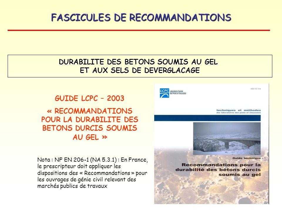 FASCICULES DE RECOMMANDATIONS GUIDE LCPC – 2003 « RECOMMANDATIONS POUR LA DURABILITE DES BETONS DURCIS SOUMIS AU GEL » Nota : NF EN 206-1 (NA 5.3.1) :
