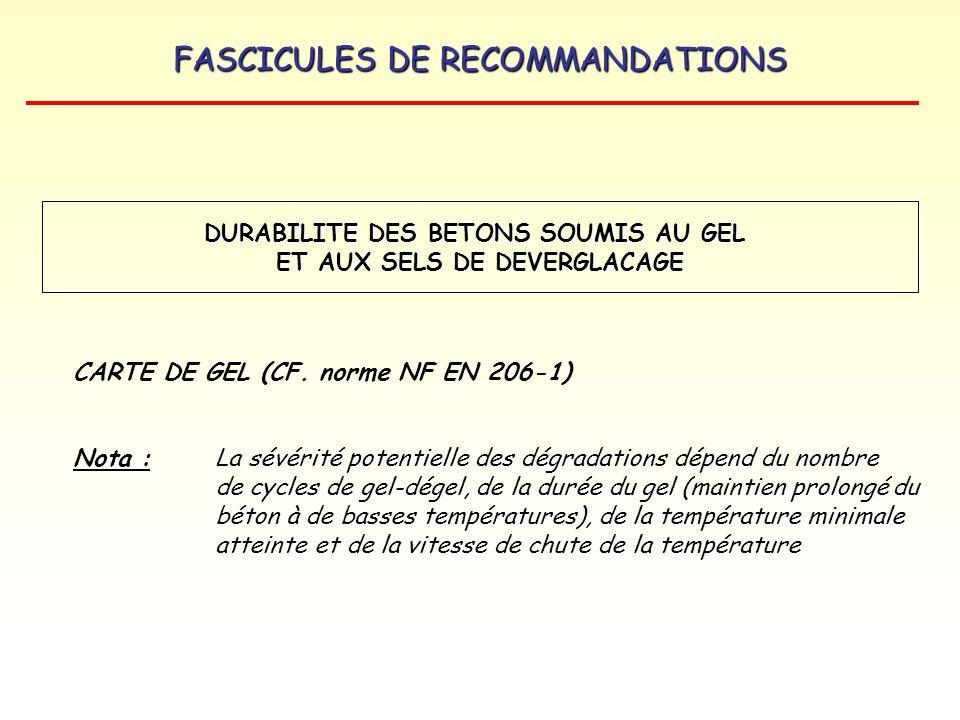 FASCICULES DE RECOMMANDATIONS CARTE DE GEL (CF. norme NF EN 206-1) Nota : La sévérité potentielle des dégradations dépend du nombre de cycles de gel-d