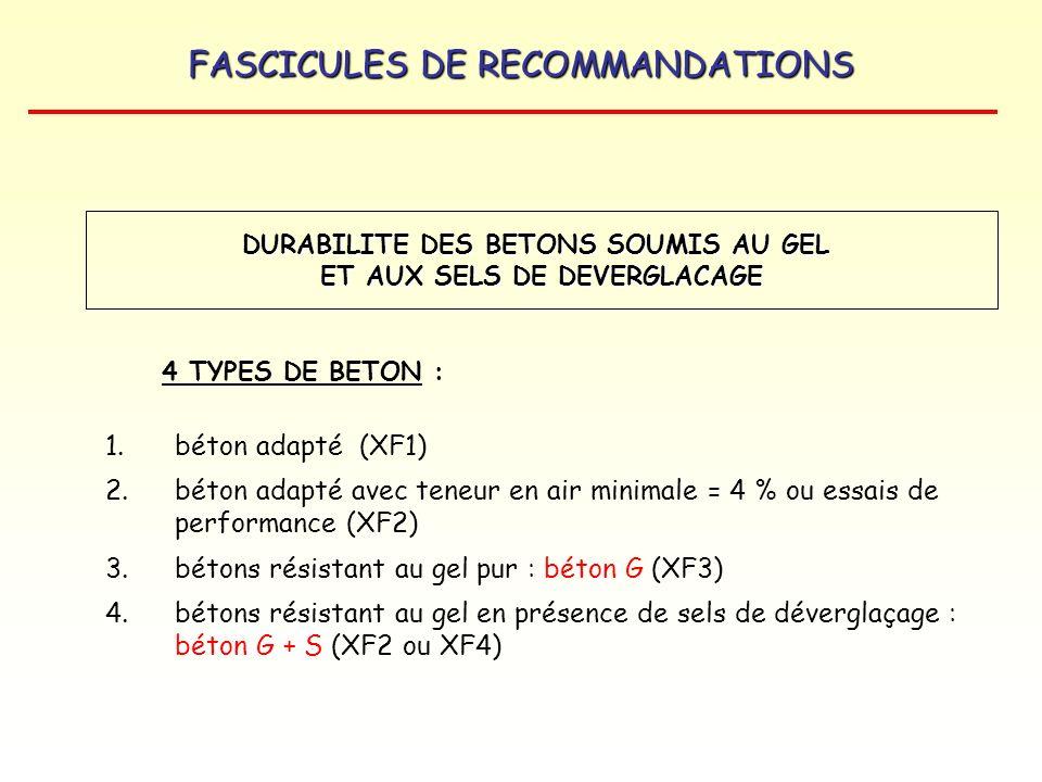 FASCICULES DE RECOMMANDATIONS 1.béton adapté (XF1) 2.béton adapté avec teneur en air minimale = 4 % ou essais de performance (XF2) 3.bétons résistant