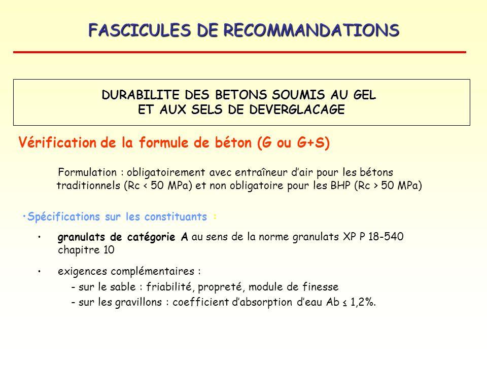 FASCICULES DE RECOMMANDATIONS Vérification de la formule de béton (G ou G+S) DURABILITE DES BETONS SOUMIS AU GEL ET AUX SELS DE DEVERGLACAGE Formulati