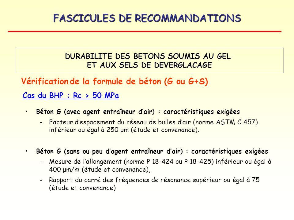 FASCICULES DE RECOMMANDATIONS Béton G (avec agent entraîneur dair) : caractéristiques exigées -Facteur despacement du réseau de bulles dair (norme AST
