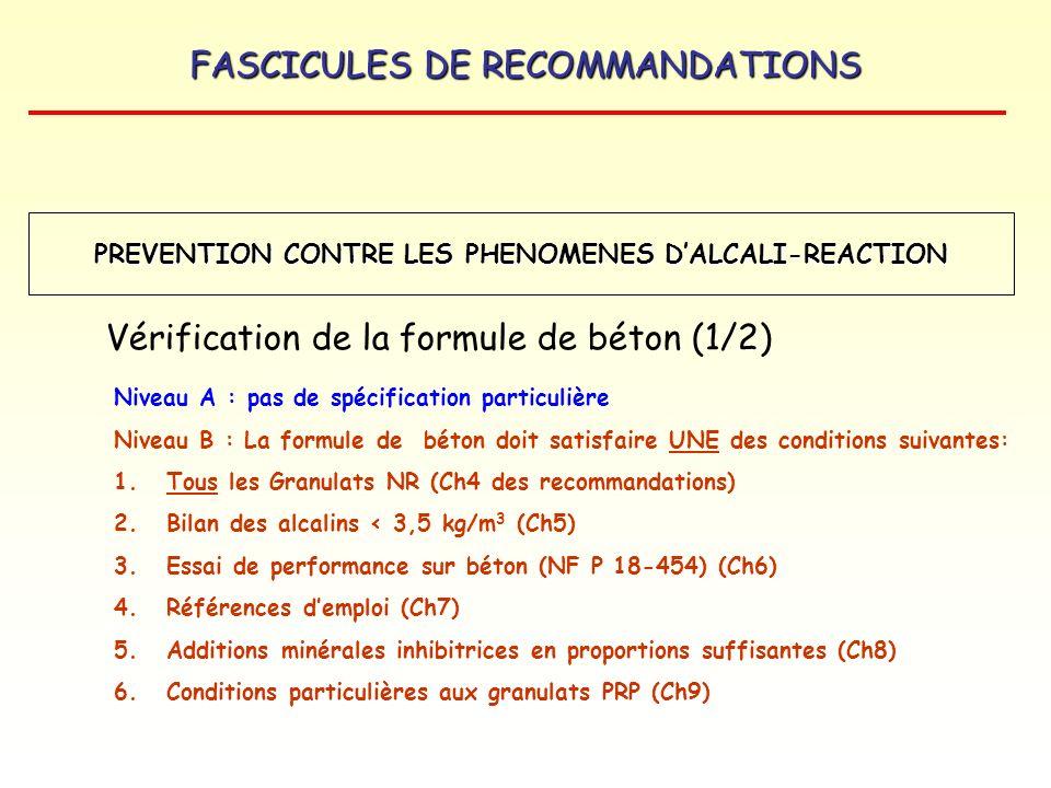 FASCICULES DE RECOMMANDATIONS Niveau A : pas de spécification particulière Niveau B : La formule de béton doit satisfaire UNE des conditions suivantes