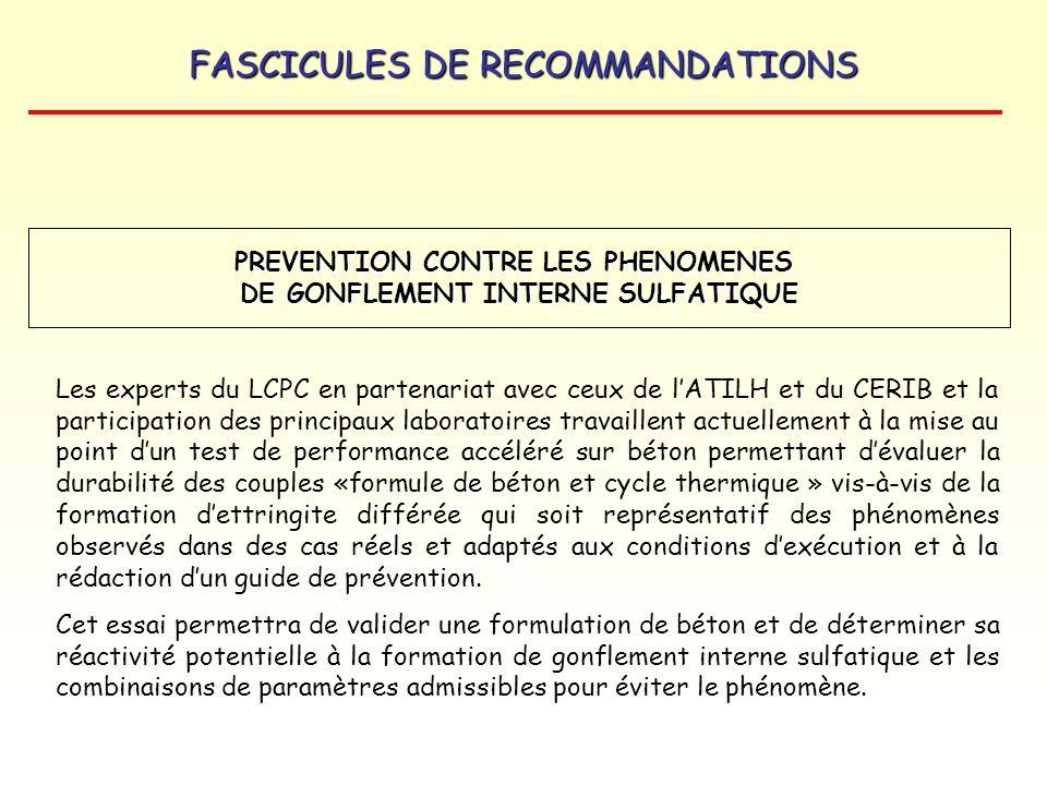 FASCICULES DE RECOMMANDATIONS PREVENTION CONTRE LES PHENOMENES DE GONFLEMENT INTERNE SULFATIQUE Les experts du LCPC en partenariat avec ceux de lATILH