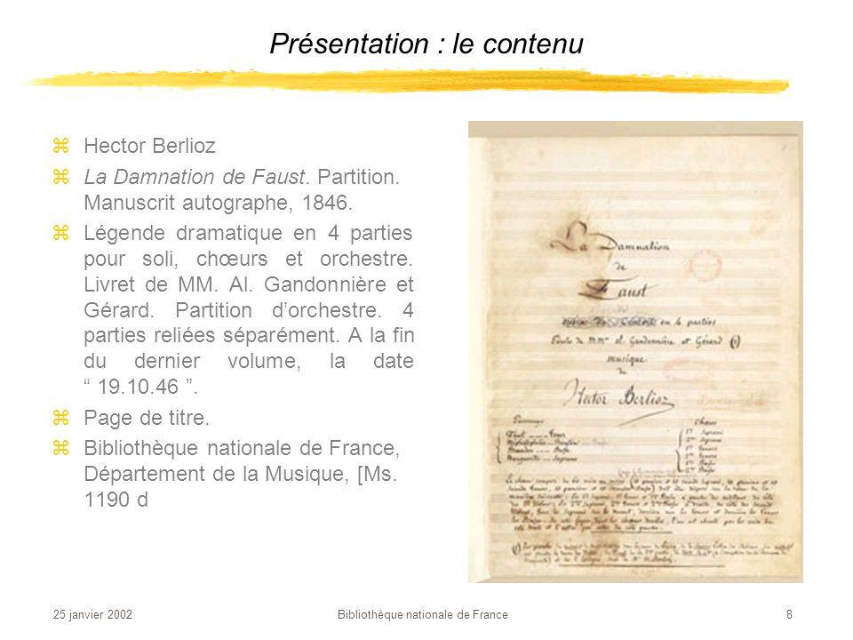 25 janvier 2002 Bibliothèque nationale de France 19 Parcours : explorer zLes collections de manuscrits orientaux se sont surtout enrichies à partir du règne de Louis XIV.
