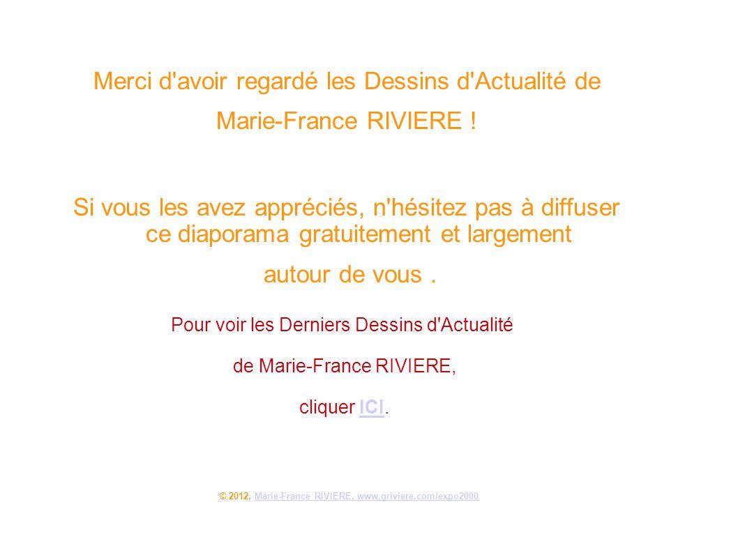 Merci d'avoir regardé les Dessins d'Actualité de Marie-France RIVIERE ! Si vous les avez appréciés, n'hésitez pas à diffuser ce diaporama gratuitement