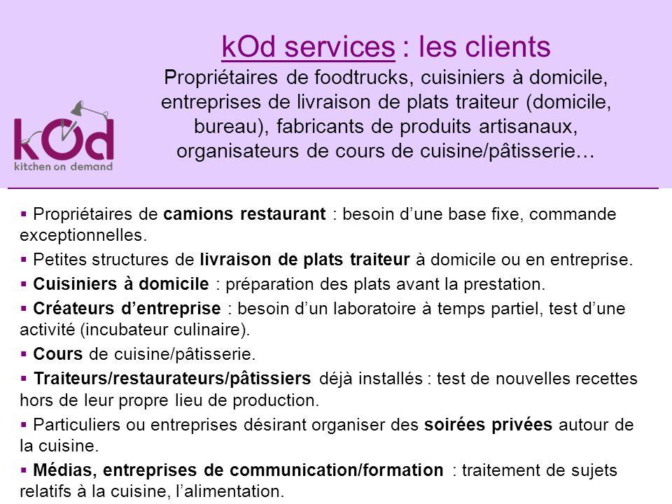 kOd services : les clients Propriétaires de foodtrucks, cuisiniers à domicile, entreprises de livraison de plats traiteur (domicile, bureau), fabrican