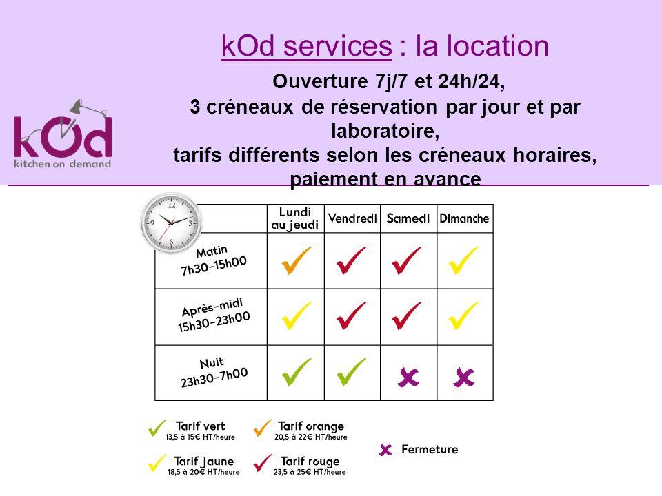 kOd services : la location Ouverture 7j/7 et 24h/24, 3 créneaux de réservation par jour et par laboratoire, tarifs différents selon les créneaux horai