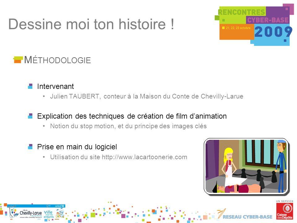 M ÉTHODOLOGIE Intervenant Julien TAUBERT, conteur à la Maison du Conte de Chevilly-Larue Explication des techniques de création de film danimation Not